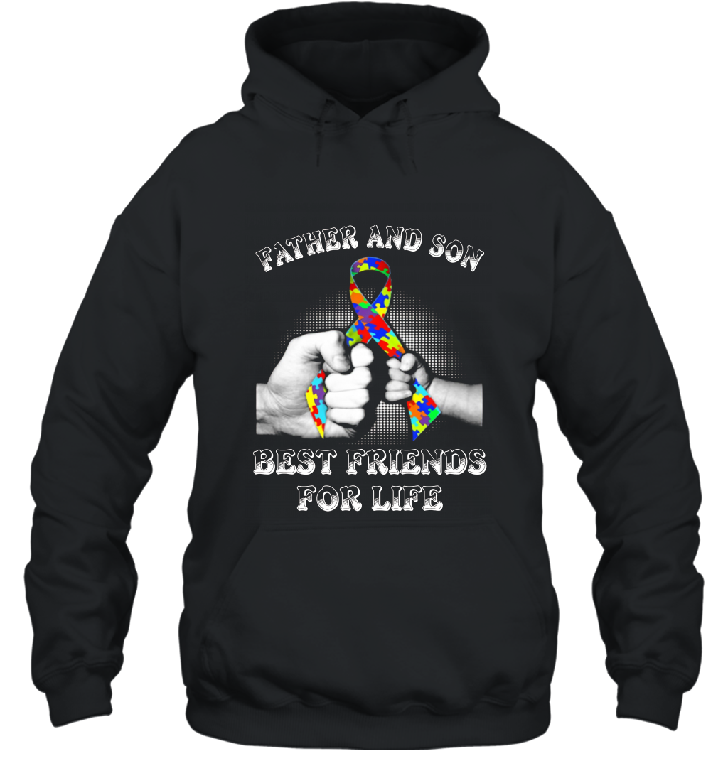 Autism Shirt  Father and Son Best Friends For Life Hooded