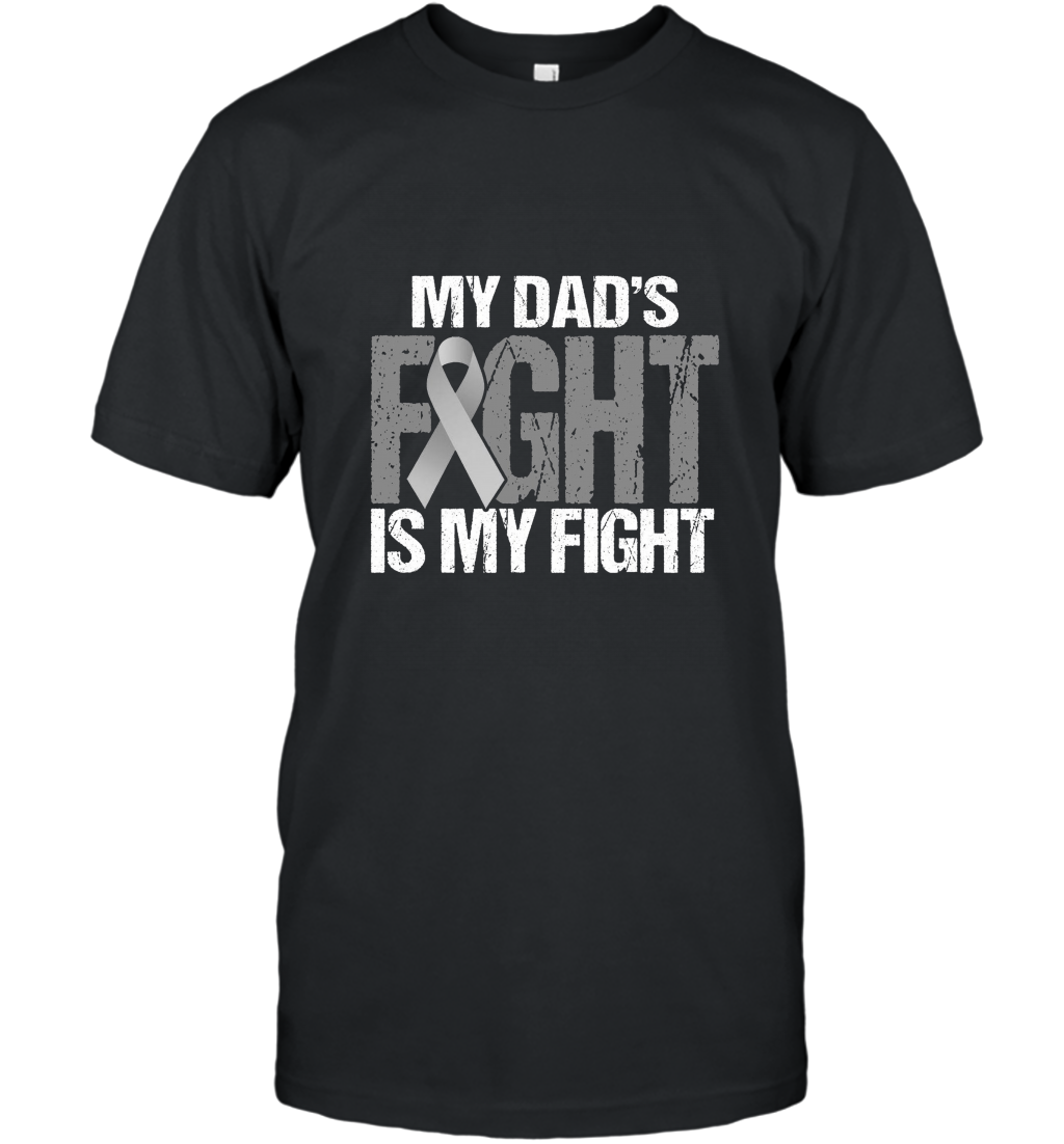 Brain Cancer Awareness Hoodie My Dad Fight is My Fight sdu T-Shirt