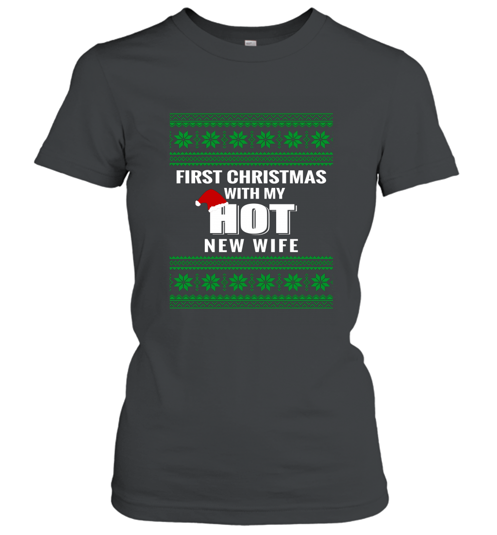 2017 First Christmas With My Hot New Wife Women T-Shirt