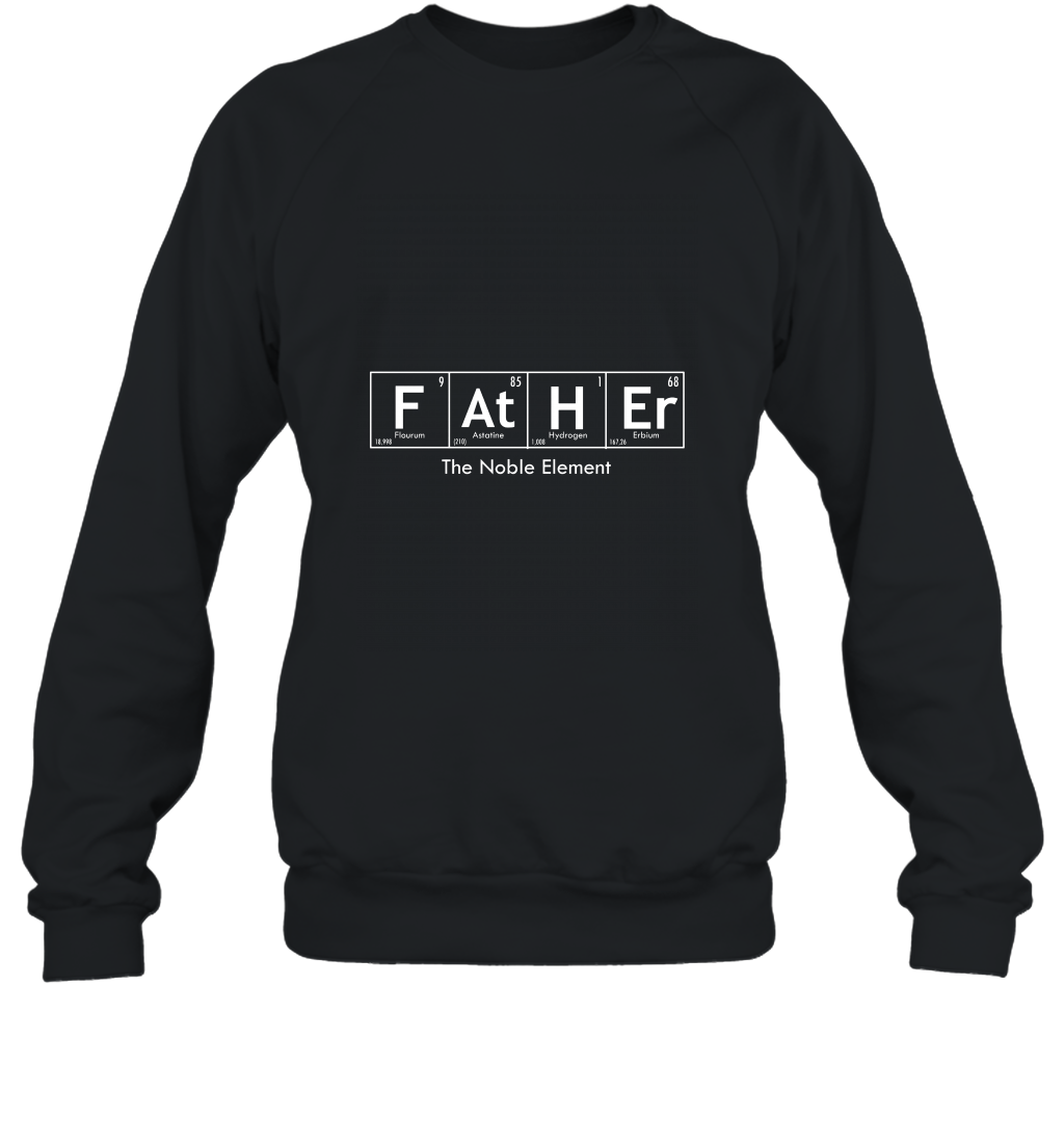 Dad T Shirt Funny as Chemistry for Fathers Day 2017 Birthday Sweatshirt