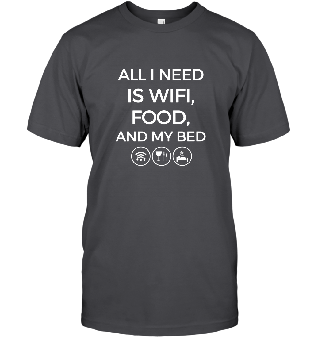 All I Need Is Wifi Food My Bed T-Shirt