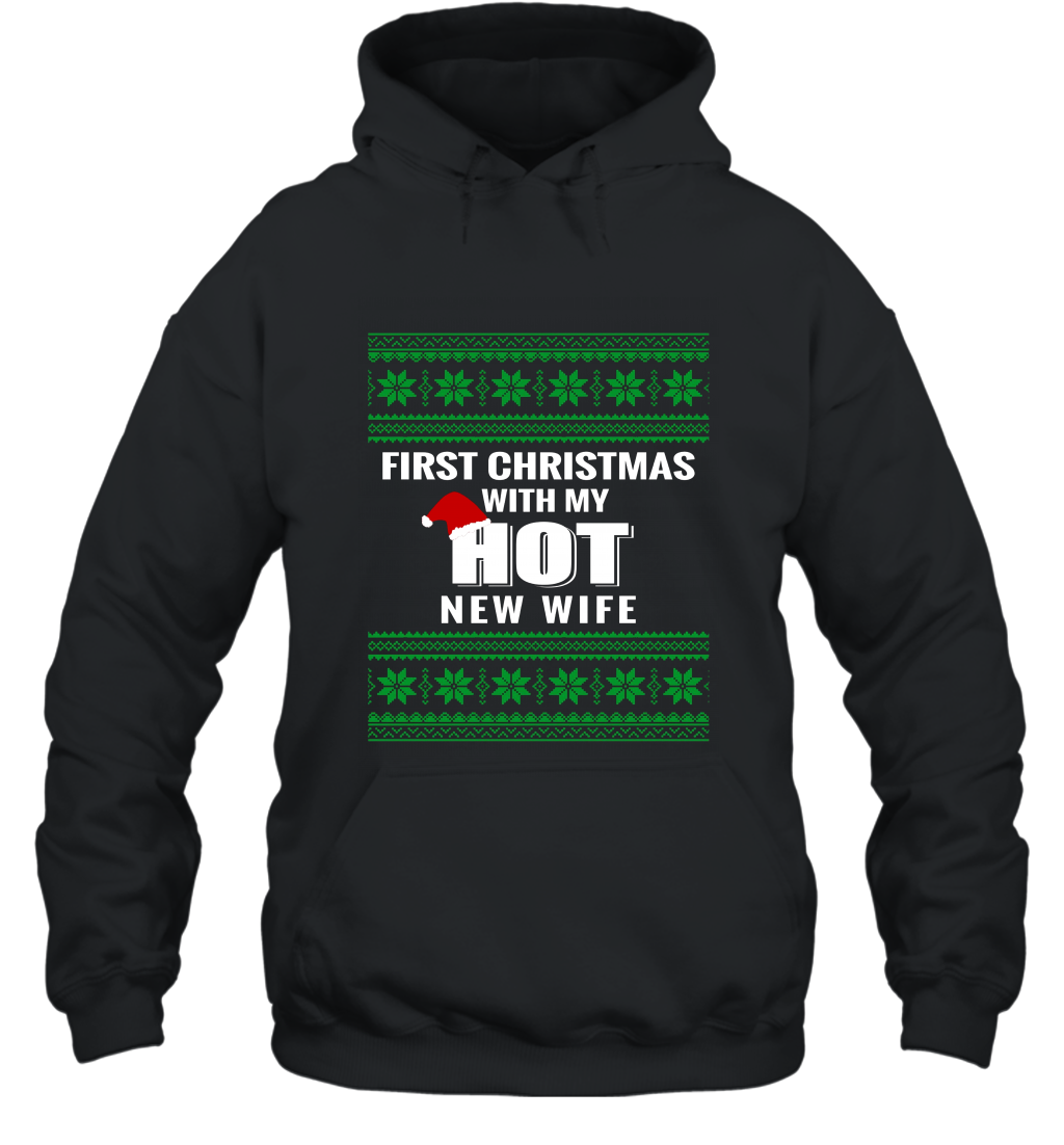 2017 First Christmas With My Hot New Wife Hooded