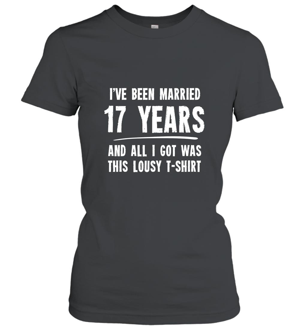 17 Year Anniversary Gift 17th Wedding Married Funny T Shirt Women T-Shirt
