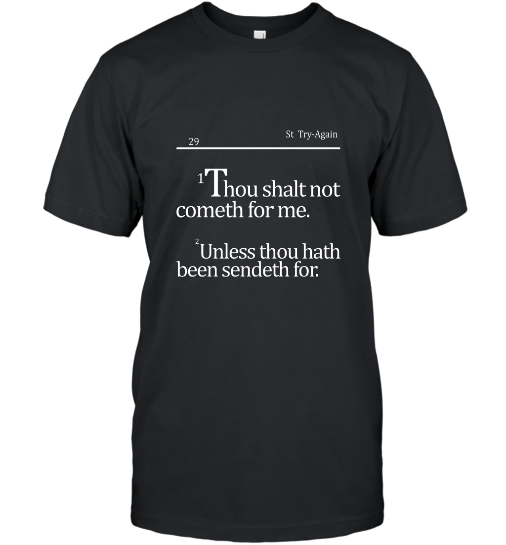 29 St Try Again Thou Shalt Not Cometh For Me Unless Thou T-Shirt