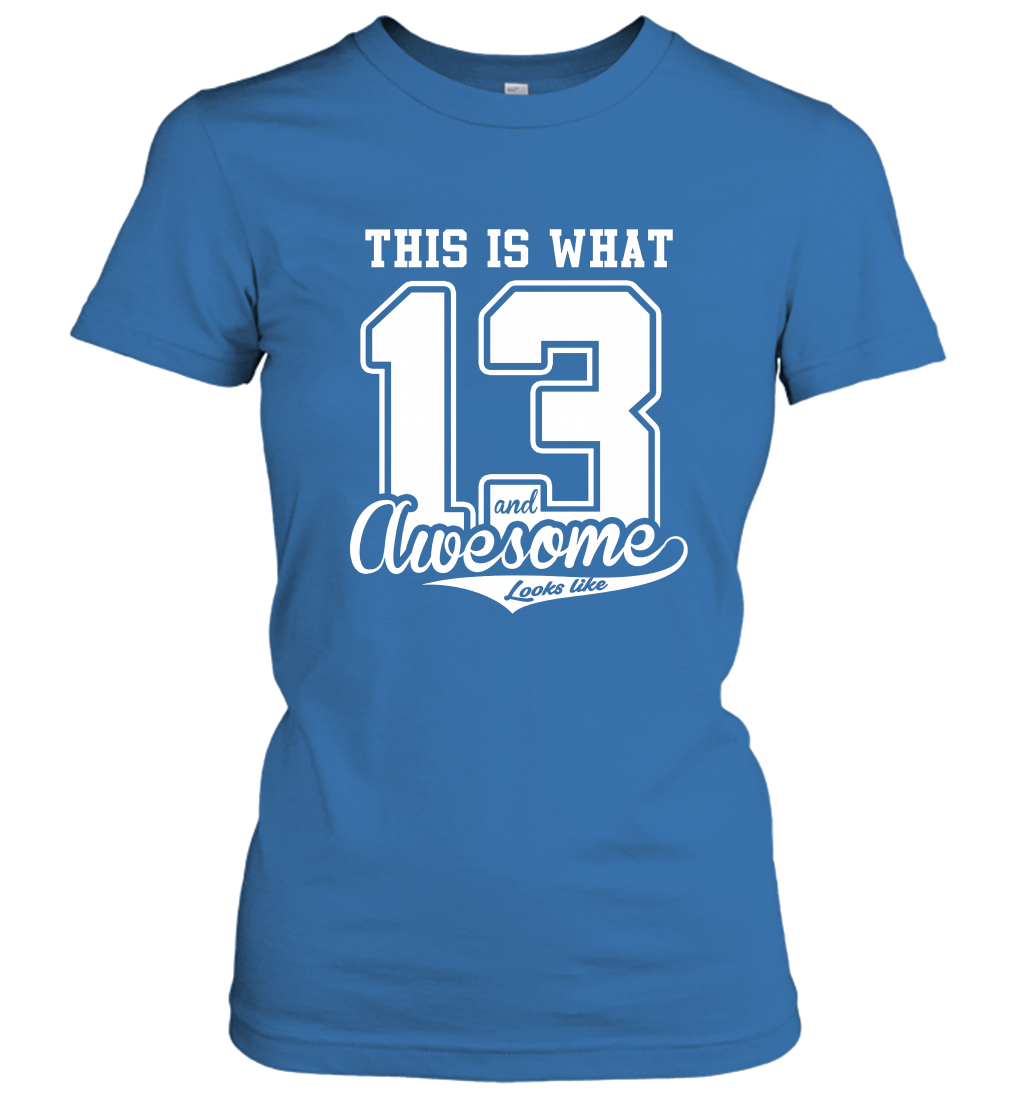 13th Birthday Gift 13 and Awesome Gift Women T-Shirt