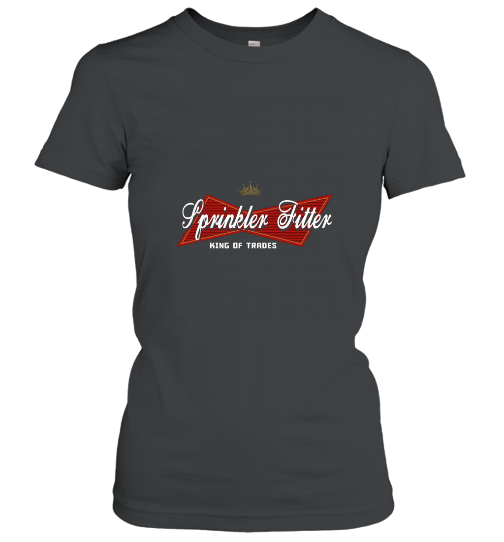 Sprinkler Fitter King of Trades T shirt Women T-Shirt