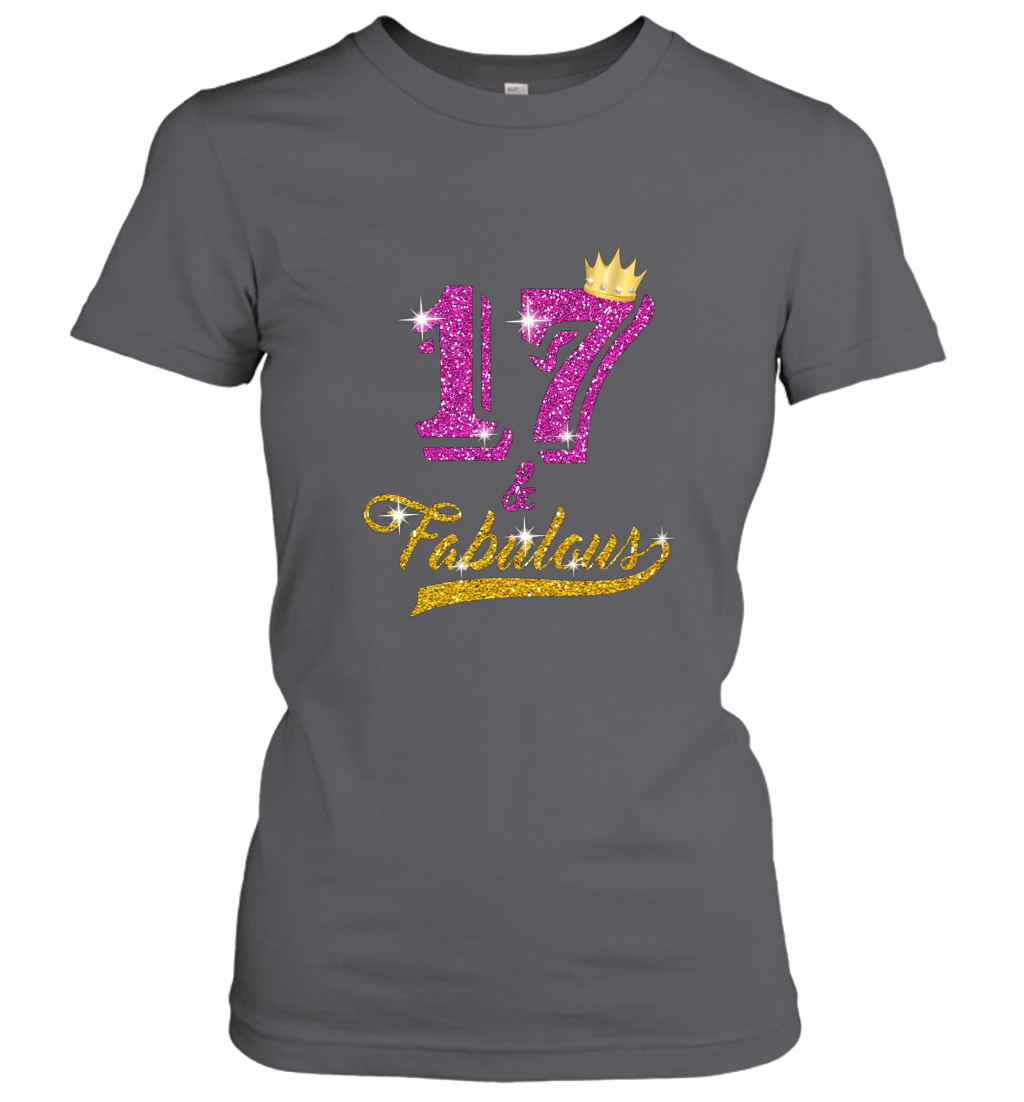 17 and Fabulous 17 years old B day 17th Birthday Gift PL L Women T-Shirt