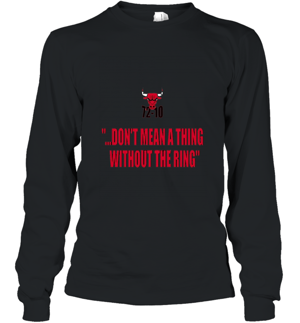72 10 DON_T MEAN A THING WITHOUT THE RING t shirt Long Sleeve