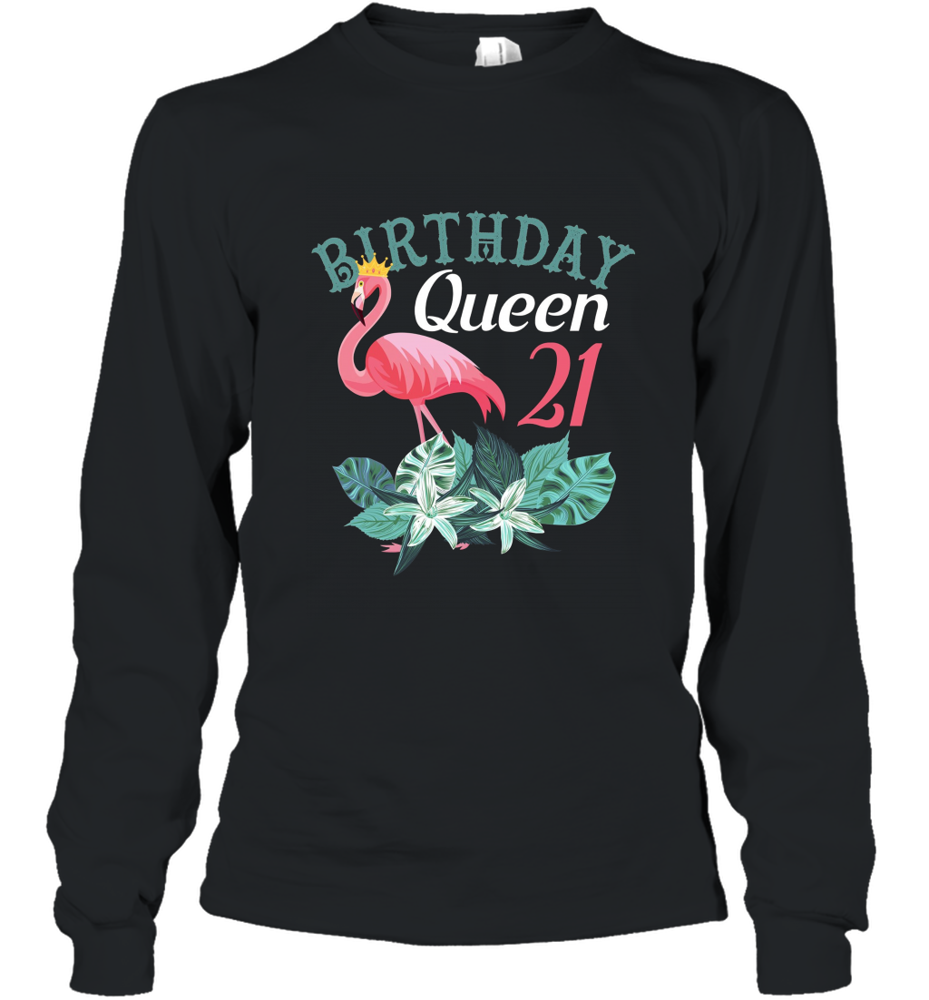 21st Birthday Queen Pink Flamingo Fancy Birthday T Shirts Long Sleeve